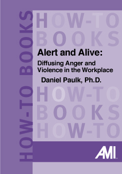 Alert and Alive: Defusing Anger and Violence in the Workplace (How-To Book)