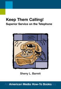Keep Them Calling: Superior Service on the Telephone (How-To Book)