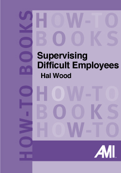 Supervising Difficult Employees (How-To Book)