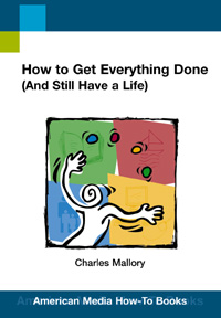 How to Get Everything Done-And Still Have a Life (How-To Book)