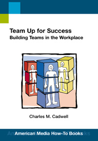 Team Up for Success: Building Teams in the Workplace (How-To Book)