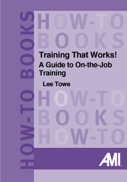 Training That Works! A Guide to On-the-Job Training (How-To Book)